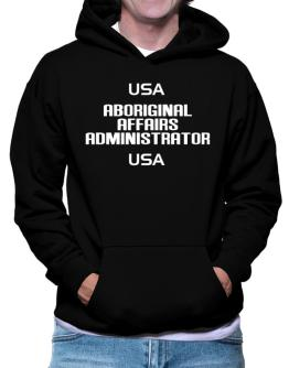Usa Aboriginal Affairs Administrator Usa Hoodie