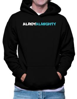 Alroy Almighty Hoodie