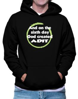 And On The Sixth Day God Created Adit Hoodie