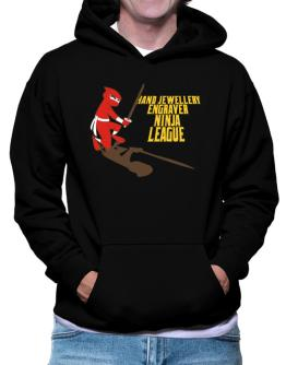 Hand Jewellery Engraver Ninja League Hoodie
