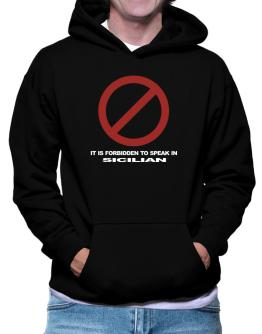 It Is Forbidden To Speak In Sicilian Hoodie