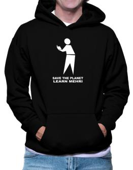 Save The Planet Learn Mehri Hoodie