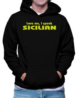 Love Me, I Speak Sicilian Hoodie