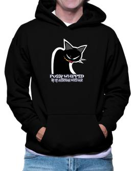 Pussy Whipped By My American Wirehair Hoodie