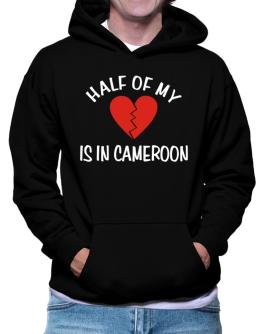 Half Of My Heart Is In Cameroon Hoodie