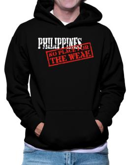 Philippines No Place For The Weak Hoodie