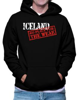 Iceland No Place For The Weak Hoodie