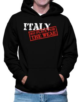 Italy No Place For The Weak Hoodie