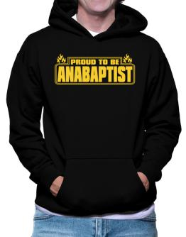 Proud To Be Anabaptist Hoodie