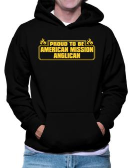 Proud To Be American Mission Anglican Hoodie