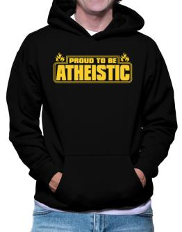 Proud To Be Atheistic Hoodie