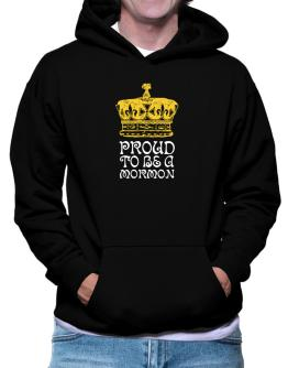 Proud To Be A Mormon Hoodie