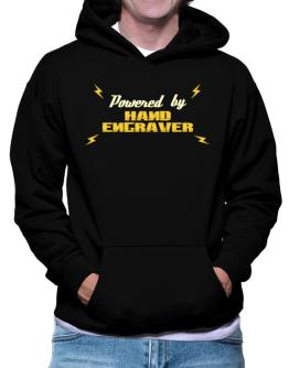 Powered By Hand Engraver Hoodie