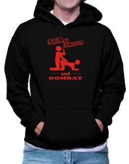 Sex & Drugs And Gombay Hoodie