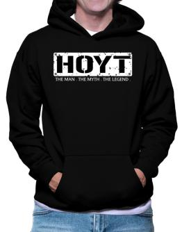 Hoyt : The Man - The Myth - The Legend Hoodie
