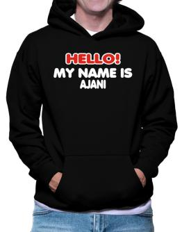 """ Hello! My name is Ajani "" Hoodie"