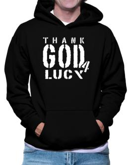 """""""  THANK GOD FOR Lucy """" Hoodie"""