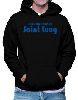 I Left My Heart In Saint Lucy Hoodie