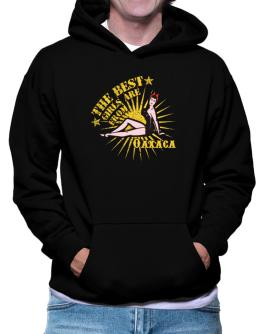The best girls are from Oaxaca - pinup Hoodie