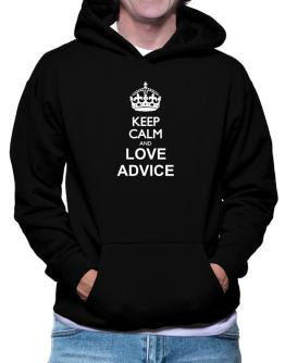 Keep calm and love Advice Hoodie