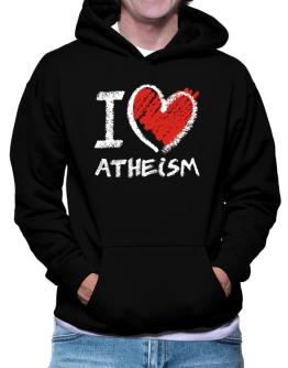 I love Atheism chalk style Hoodie