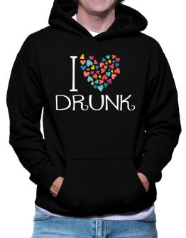 I love Drunk colorful hearts Hoodie