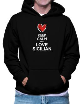 Keep calm and love Sicilian chalk style Hoodie