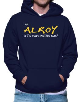 I Am Alroy Do You Need Something Else? Hoodie