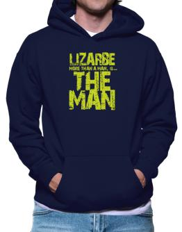 Lizarbe More Than A Man - The Man Hoodie