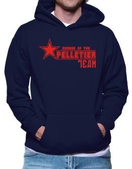 Member Of The Pelletier Team Hoodie