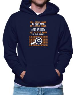 99 Little bugs in the code take one down patch it around Hoodie