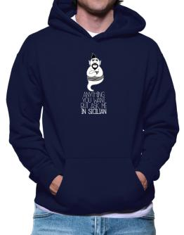 Anything you want but ask me in Sicilian 2 Hoodie