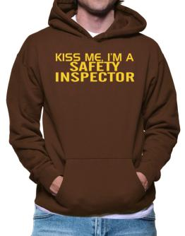 Kiss Me, I Am A Safety Inspector Hoodie