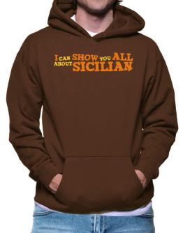 I Can Show You All About Sicilian Hoodie