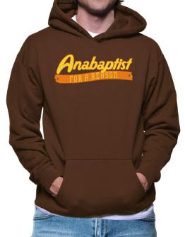 Anabaptist For A Reason Hoodie