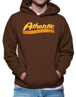Atheistic For A Reason Hoodie