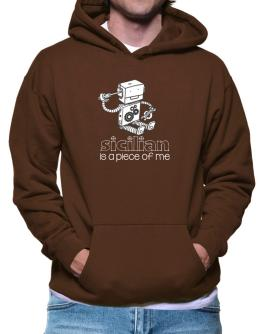 Sicilian is a piece of me 2 Hoodie