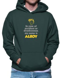 In Case Of Accident Or Drunkenness, My Name Is Alroy Hoodie