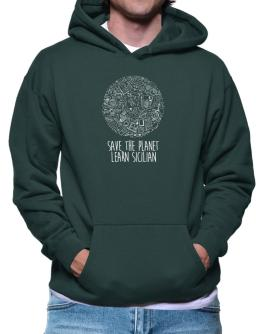 Save the planet learn Sicilian Hoodie