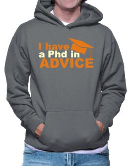 I Have A Phd In Advice Hoodie