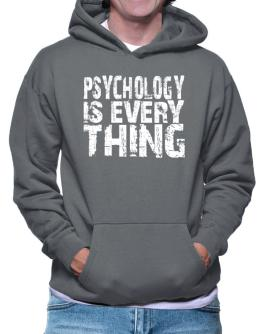 Psychology Is Everything Hoodie