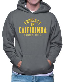 Property Of Caipirinha - Drunken Department Hoodie