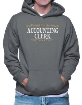 Proud To Be An Accounting Clerk Hoodie