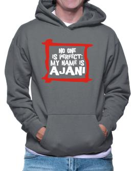 No One Is Perfect: My Name Is Ajani Hoodie