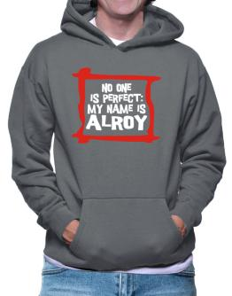 No One Is Perfect: My Name Is Alroy Hoodie