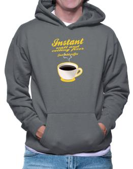 Instant Wall And Ceiling Fixer, just add coffee Hoodie