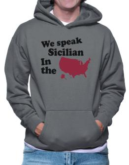 Sicilian Is Spoken In The Us - Map Hoodie