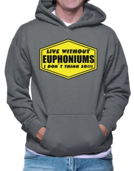 Polera Con Capucha de Live Without Euphoniums , I Don