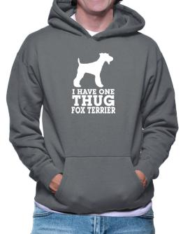 I have one thug Fox Terrier Hoodie