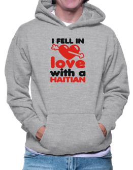I Fell In Love With A Haitian Hoodie